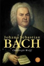 Johann Sebastian Bach - Christoph Wolff (2005)