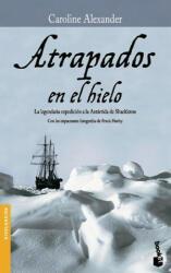 Atrapados en el hielo - Caroline Alexander, C. Boune, P. Elías (ISBN: 9788408067399)