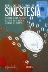 Sinestesia : el color de las palabras, el sabor de la música, el lugar del tiempo-- - ALICIA CALLEJAS (ISBN: 9788420673813)