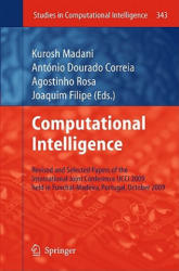 Computational Intelligence - Revised and Selected Papers of the International Joint Conference IJCCI 2009 Held in Funchal-Madeira, Portugal, October (2011)