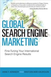 Global Search Engine Marketing: Fine-Tuning Your International Search Engine Results (2012)