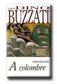 BUZZATI, DINO - A COLOMBRE (ISBN: 9789630774758)