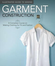 Illustrated Guide to Sewing: Garment Construction - Peg Couch (2011)