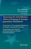 Steuerung der Betrieblichen Altersversorgung in Europa: Garantierte Sicherheit? - Governance of Occupational Pensions in Europe: Guaranteed Security? (2011)