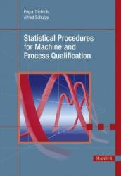 Statistical Procedures for Machine and Process Qualification - Edgar Dietrich, Alfred Schulze (2010)