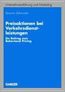 Preisaktionen Bei Verkehrsdienstleistungen - Ein Beitrag Zum Behavioral Pricing (2008)
