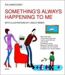 Janikovszky Éva - Something's Always Happening to Me (ISBN: 9789631188288)