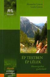 Ép testben ép lélek - bioenergetikai gyakorlatok (2010)