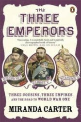 The Three Emperors: Three Cousins, Three Empires and the Road to World War One (ISBN: 9780141019987)