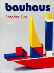 Forgács Éva - Bauhaus (2010)