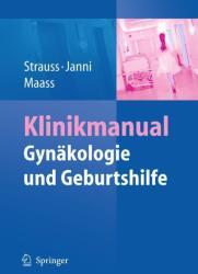 Klinikmanual Gynäkologie und Geburtshilfe - Alexander Strauss, Wolfgang Janni, Nicolai Maass (2009)