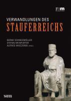 Verwandlungen des Stauferreichs - Bernd Schneidmüller, Stefan Weinfurter, Alfried Wieczorek (2010)