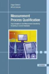 Measurement Process Qualification - Edgar Dietrich, Alfred Schulze (2011)