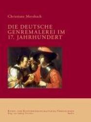 Die deutsche Genremalerei im 17. Jahrhundert (2010)