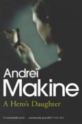 Hero's Daughter - Andrei Makine (2004)