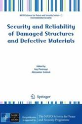 Security and Reliability of Damaged Structures and Defective Materials (2009)