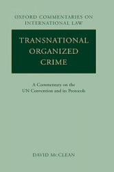 Transnational Organized Crime - A Commentary on the UN Convention and its Protocols (2007)