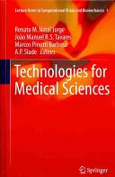 Technologies for Medical Sciences - Renato M. Natal Jorge, Jo? o Manuel R. S. Tavares, Marcos Pinotti Barbosa, A. P. Slade (2012)
