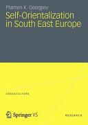 Self-Orientalization in South East Europe (2012)
