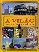 RALPHSTONE, ANGELICA - A VILÁG 104 CSODÁJA (2004)