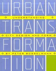 Urban Transformation - Understanding City Design and Form (2008)