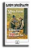 MÓRA FERENC - KINCSKERESÕ KISKÖDMÖN - RAB EMBER FIAI - EDK - (2004)