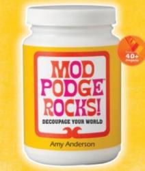 Mod Podge Rocks! - Amy Anderson (2012)