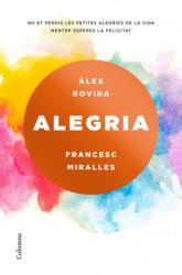 Alegria - Francesc Miralles Contijoch, Álex Rovira Celma, Montserrat Asensio Fernández (ISBN: 9788466423243)