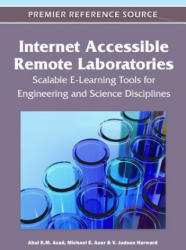Internet Accessible Remote Laboratories - Scalable e-Learning Tools for Engineering and Science Disciplines (2011)