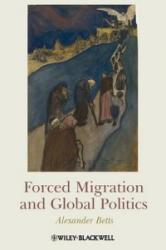 Forced Migration and Global Politics (2009)
