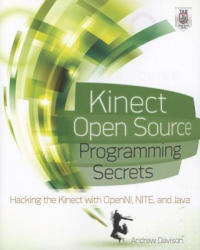 Kinect Open Source Programming Secrets: Hacking the Kinect with OpenNI, NITE, and Java (2012)