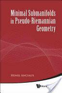Minimal Submanifolds in Pseudo-Riemannian Geometry (2010)