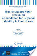 Transboundary Water Resources - A Foundation for Regional Stability in Central Asia (2007)