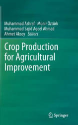 Crop Production for Agricultural Improvement - Muhammad Ashraf, Münir Öztürk, Muhammad Sajid Aqeel Ahmad, Ahmet Aksoy (2012)