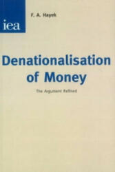 Denationalisation of Money - F, A Hayek (1990)