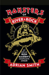 Monsters of River and Rock - Adrian Smith (ISBN: 9780753554074)