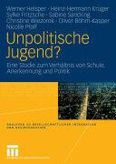 Unpolitische Jugend? - Eine Studie Zum Verhaltnis Von Schule, Anerkennung Und Politik (2006)