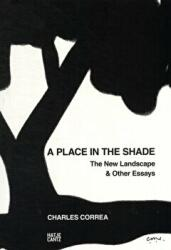 Charles Correa: a Place in the Shade - The New Landscape & Other Essays (2012)