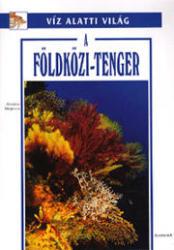 MOJETTA, ANGELO - A FÖLDKÖZI-TENGER - VIZ ALATTI VILÁG - (2005)