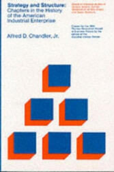 Strategy and Structure - Alfred D. Chandler (1974)