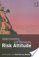 Understanding and Managing Risk Attitude (2007)