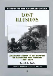 Lost Illusions - American Cinema in the Shadow of Watergate and Vietnam, 1970-1979 (2002)