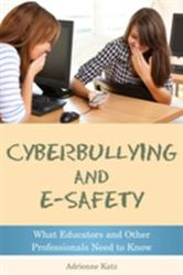 Cyberbullying and E-Safety - What Educators and Other Professionals Need to Know (2012)