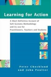 Learning for Action - A Short Definitive Account of Soft Systems Methodology, and Its Use Practitioners, Teachers and Students (2006)