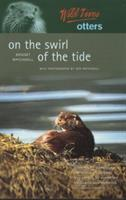 Wild Lives Otters - On the Swirl of the Tide (2001)