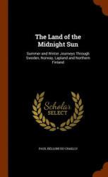 Land of the Midnight Sun - Paul Belloni Du Chaillu (2015)
