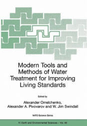 Modern Tools and Methods of Water Treatment for Improving Living Standards - Proceedings of the NATO Advanced Research Workshop on Modern Tools and M (2005)