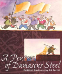 Pen of Damascus Steel - Political Cartoons of an Arab Master (2005)