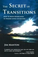 Secret of Transitions - How to Move Effortlessly to Higher Levels of Success (2008)