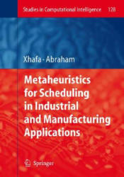 Metaheuristics for Scheduling in Industrial and Manufacturing Applications (2008)